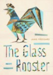 the-glass-rooster-by-janis-freegard