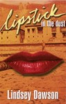 Lipstick in the dust